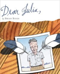 Dear Julia, by Brian Biggs